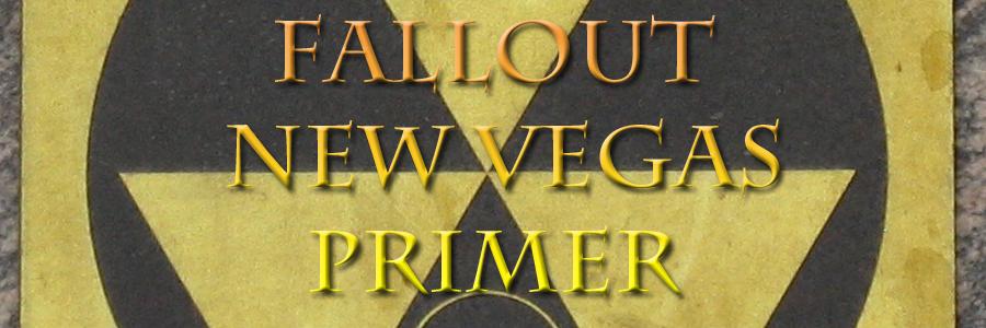 Fallout New Vegas Primer