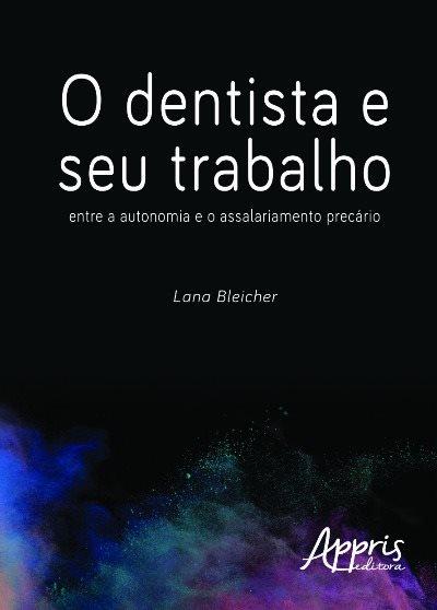"""Livro """"O dentista e seu trabalho"""""""