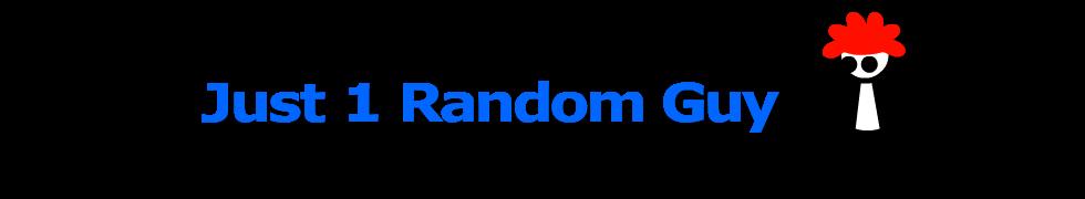 Just 1 Random Guy