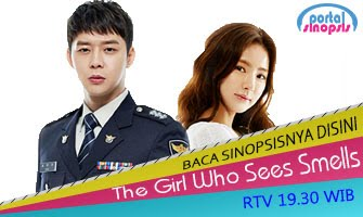 Sinopsis Drama RTV The Girl Who Sees Smeels