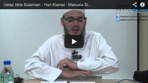 Ustaz Idris Sulaiman – Hari Kiamat : Manusia Sibuk dengan Urusan & Dosa Masing-masing