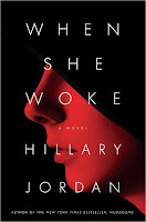 Book cover of When She Woke by Hillary Jordan