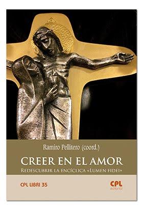 """Creer en el amor. Redescubrir la encíclica """"Lumen fidei"""""""