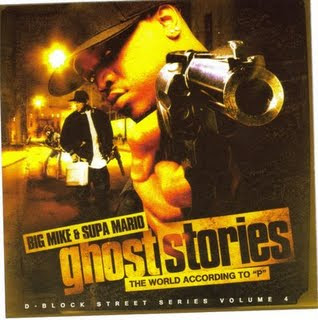 Big_Mike_And_Supa_Mario-Ghost_Stories_(The_World_According_To_P)-2004-WHOA
