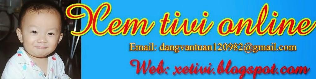 XEM TIVI ONLINE - WATCH TIVI ONLINE