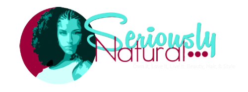 Seriously Natural | Natural Hair, Beauty & Lifestyle