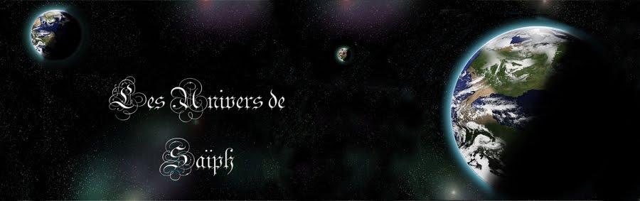 Les univers de Saïph