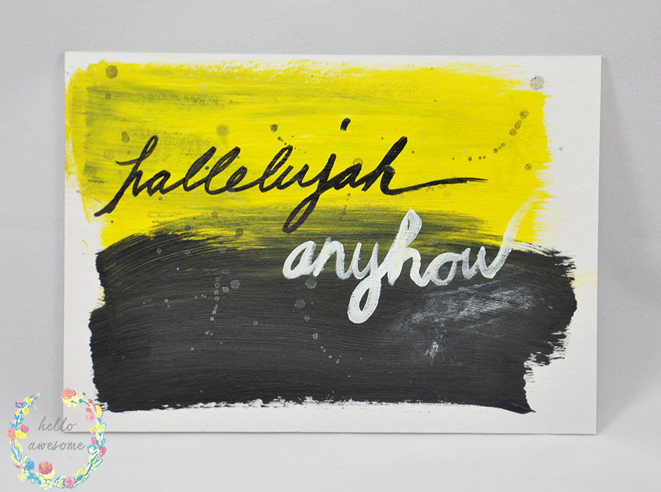 http://www.helloawesomeshop.com/collections/403230-artwork/products/7278663-hallelujah-anyhow-yellow-black-5x7-painting