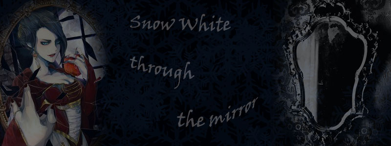 Snow White through the mirror