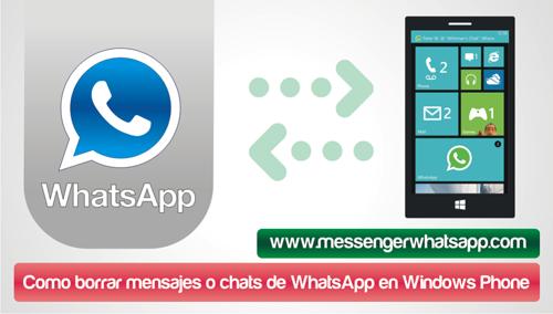 ¿Como borrar mensajes o chats de WhatsApp en Windows Phone?