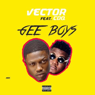Gee Boys by Vector ft CDQ