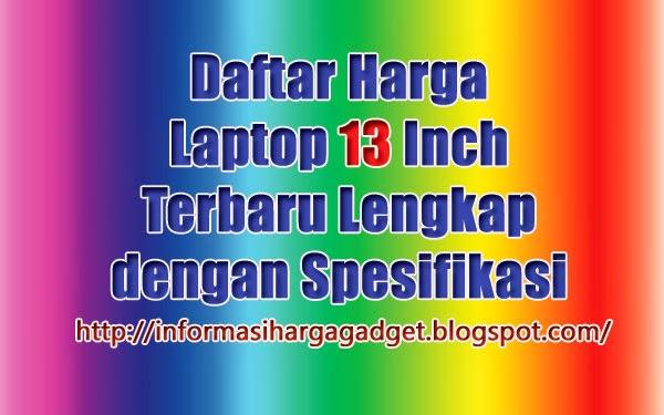 """Gambar Daftar Harga Laptop 13"""" Terbaru"""