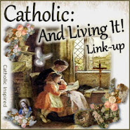 ~ Catholic: And Living It! Link-up ~