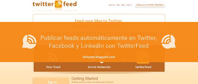 Cómo publicar feeds automáticamente en Twitter, Facebook y LinkedIn con TwitterFeed
