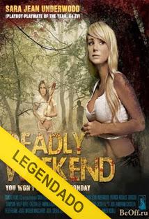 Deadly Weekend – Legendado