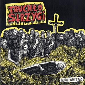 """TRUCHLO STRZYGI - """"Pora umierać"""""""