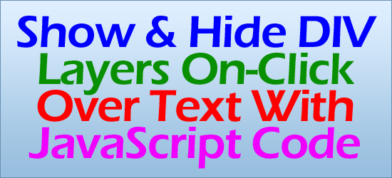 Show And Hide DIV Layers On Click Over Text With JavaScript Code