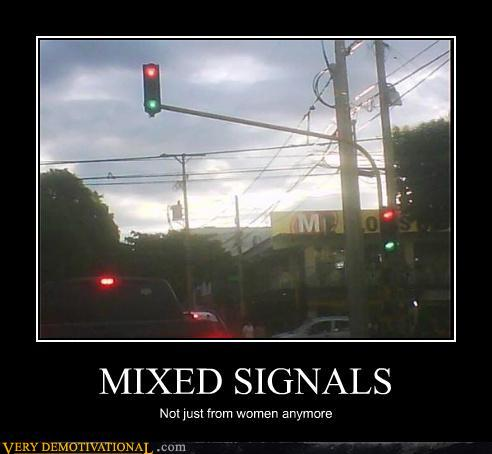 demotivational posters mixed signals WHAT does he MEAN????