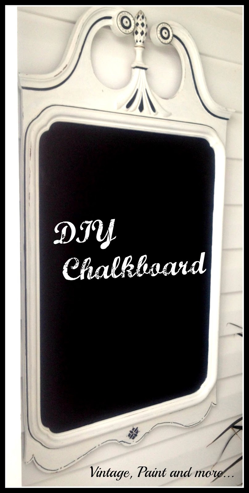 Vintage, Paint and more... Old mirror transformed into chalkboard with DIY chalkpaint