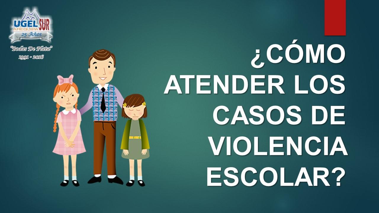 PROTOCÓLO PARA ATENDER LOS CASOS DE VIOLENCIA ESCOLAR
