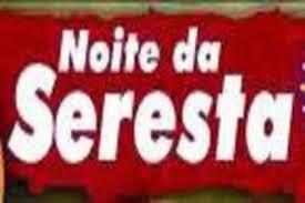 SERESTA AO VIVO - DOMINGO 17 HORAS