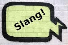 Contoh English Slang - Ungkapan Gaul Bahasa Inggris