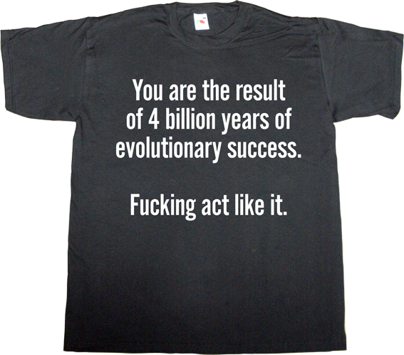evolution science charles darwin brilliant sentence t-shirt ephemeral-t-shirts success