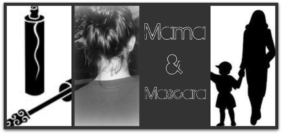Mama and Mascara