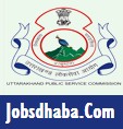 Uttarakhand Public Service Commission, UKPSC Recruitment, PSC Jobs, Sarkari naukri