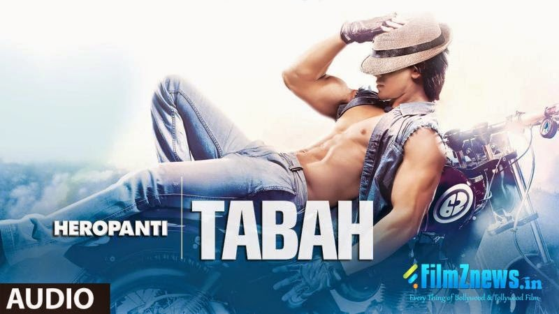 Tabah Song Lyrics - Heropanti (2014)