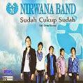 Nirwana Band – Sudah Cukup Sudah