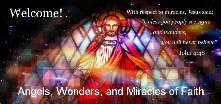 Angels, Wonders, and Miracles of Faith