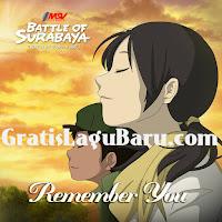 Download Ost Lagu Battle of Surabaya (Remember You) MP3