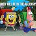 Freshmen will be in the hallways like