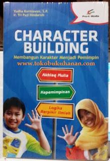 Buku : Character Building – Yudha Kurniawan, S.P. dan Ir. Tri Puji Hindarsi