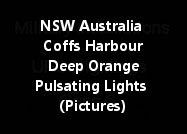NSW Australia Coffs Harbour Deep Orange Pulsating UFO