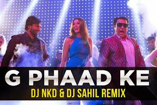 G PHAAD KE REMIX - DJ NKD & DJ SAHIL