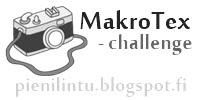 """<div align=""""center""""> <a href=""""http://www.pienilintu.blogspot.fi/search/label/Makroviikot"""" title=""""Pieni Lintu - MakroTex challenge"""" target=""""_blank""""><img src=""""https://lh3.googleusercontent.com/-v5b_DNfRg7A/U4R-dgGMeyI/AAAAAAAAkk4/bwhO2iIqjqE/w200-h100-no/makrobutton+pienilintu.jpg"""" alt=""""Pieni Lintu - MakroTex challenge"""" style=""""border:none;"""" /></a></div>"""