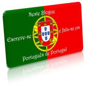 Neste blogue fala-se em português de Portugal...