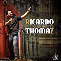 Ricardo Thomaz - Brado ao Manto 2011