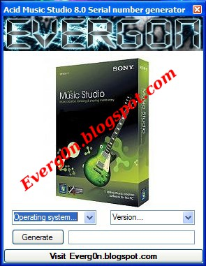 Acid Music Studio 8.0 Serial Number generator by Everg0n Professional Blog.