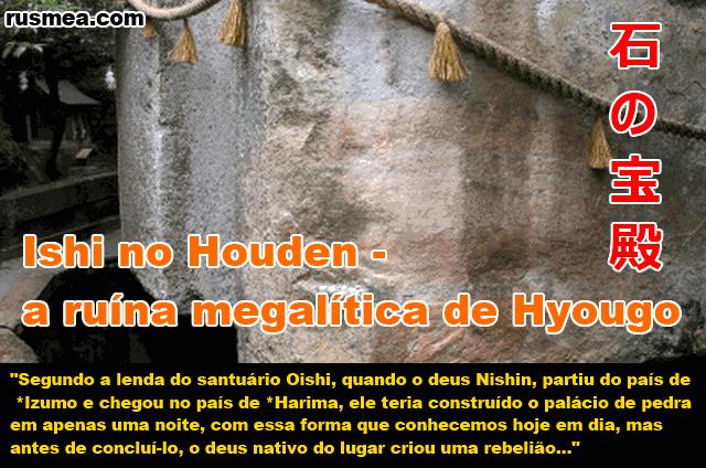http://www.rusmea.com/2013/07/ishi-no-houden-ruina-megalitica-de-hyogo.html