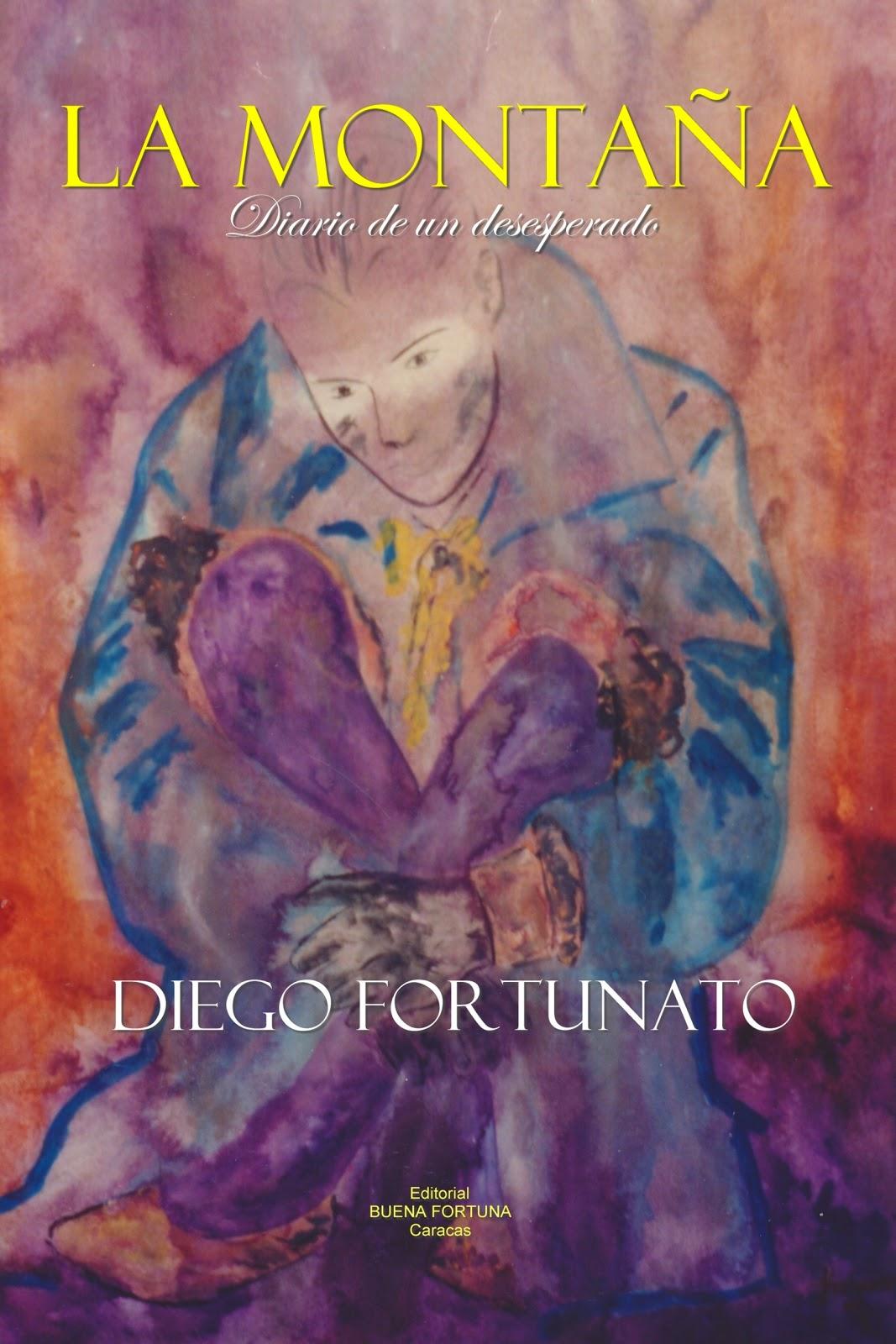 Diego Fortunato : LA MONTAÑA (Diario de un desesperado)©