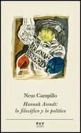 Neus Campillo: HANNAH ARENDT, la filosofia y lo politico