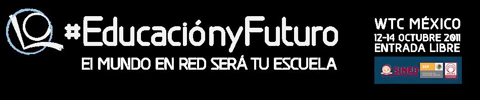 #EducaciónyFuturo
