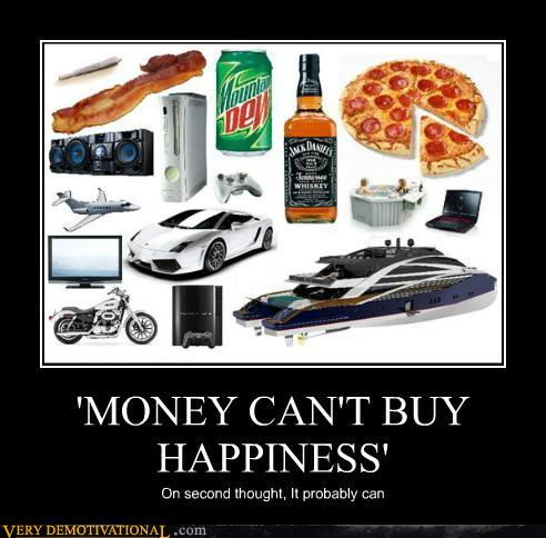 I Believe Money Can Buy Happiness Essay