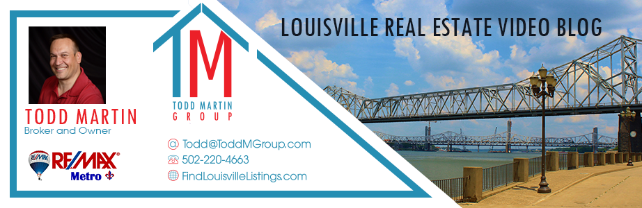 Louisville KY Real Estate Video Blog with Todd Martin