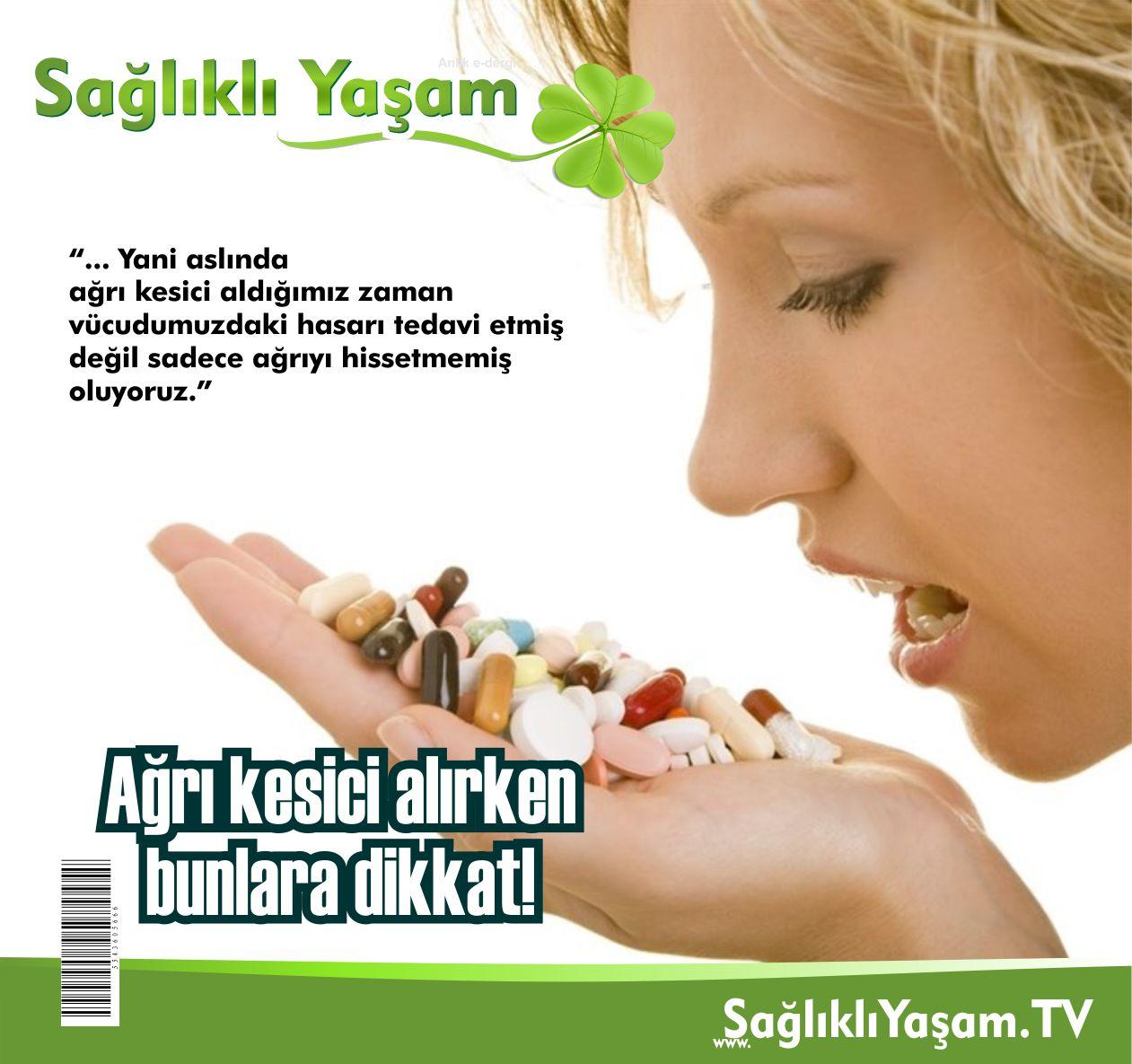 Sağlıklı Yaşam, Ağrı kesicilerin zararları, Baş ağrısı, Diş ağrısı, Artrit, Adet sancısı, Gut,