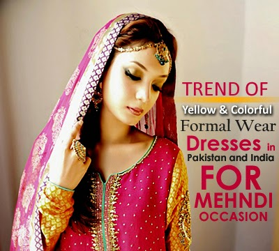 Trends of Yellow & Multicoloured Mehndi Dresses in Pakistan and India