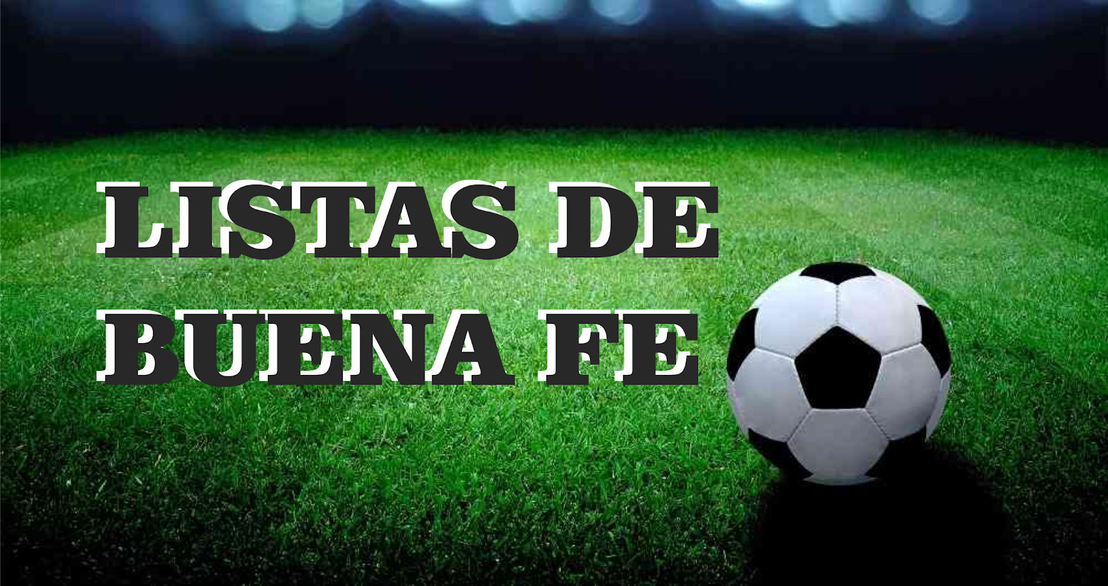 Listas de Buena Fe - Apertura 2019